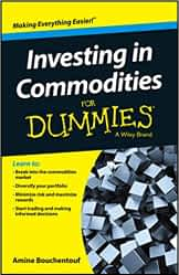 Investing in commodities for dummies