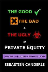 The Good Bad Ugly Private Equity Book