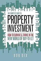 The Complete Guide to Property Investment