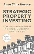 Strategic Property Investing