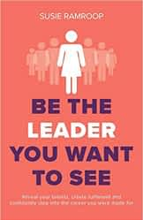 Be the leader you want to see