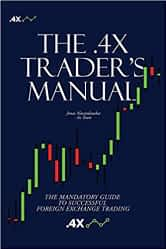 The 4X Traders Manual