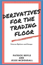 Derivatives for the trading floor